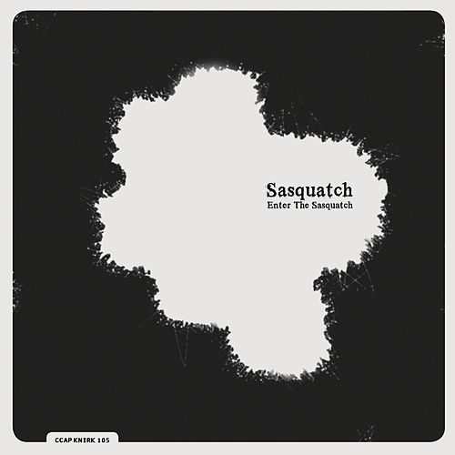 Enter the Sasquatch by Sasquatch