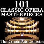 101 Classic Opera Masterpieces - The Essential Aria Collection by Various Artists