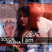 I Am (Christopher Breeze Str. Chillout Mix) by Solo