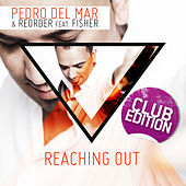 Reaching Out (Club Edition) by Pedro Del Mar