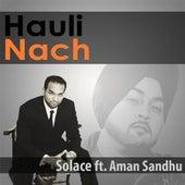 Hauli Nach (feat. Aman Sandhu) by Solace