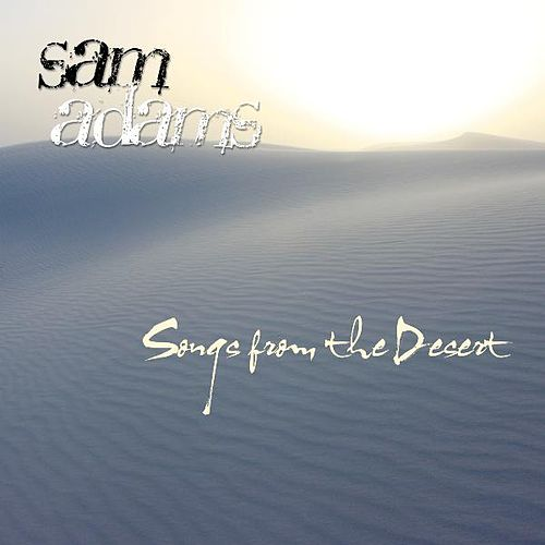 Songs from the Desert by Sam Adams