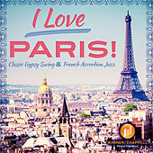 I Love Paris! Classic Gypsy Swing & French Accordion Jazz by Café Chill Lounge Club