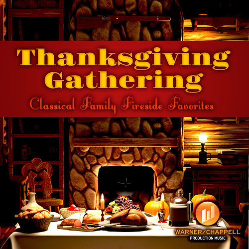 Thanksgiving Gathering - Classical Family Fireside Favorites by Holiday Music Ensemble