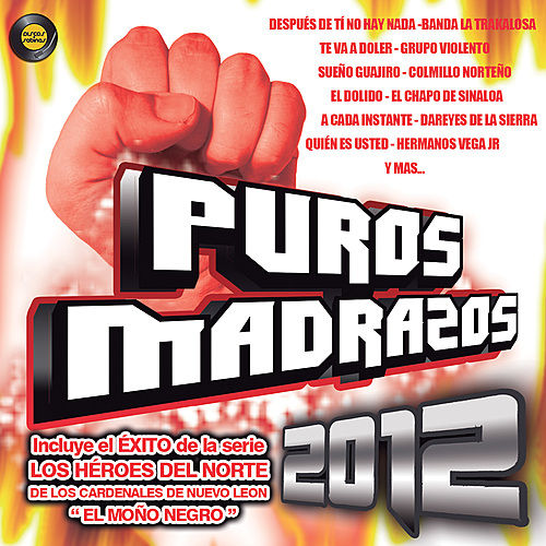 Puros Madrazos 2012 by Various Artists