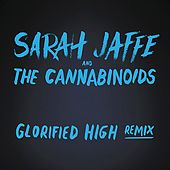 Glorified High (The Cannabinoids Remix) by Sarah Jaffe