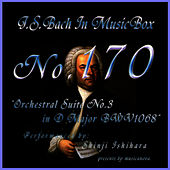 Bach In Musical Box 170 / Orchestral Suite No3 D Major Bwv1068 by Shinji Ishihara