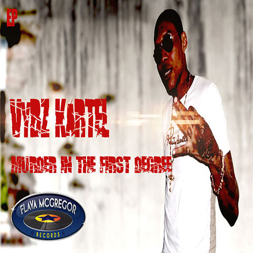 Vbyz Kartel  - Murder in the first degree EP by Vbyz Kartel