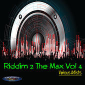 Riddim 2 The Max Vol 4 by Various Artists