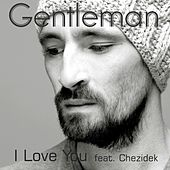 I Love You by Gentleman