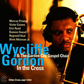 In the Cross by Wycliffe Gordon