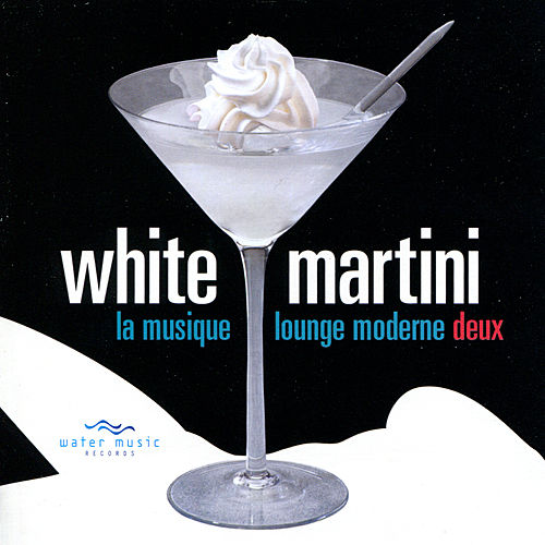 White Martini by Various Artists