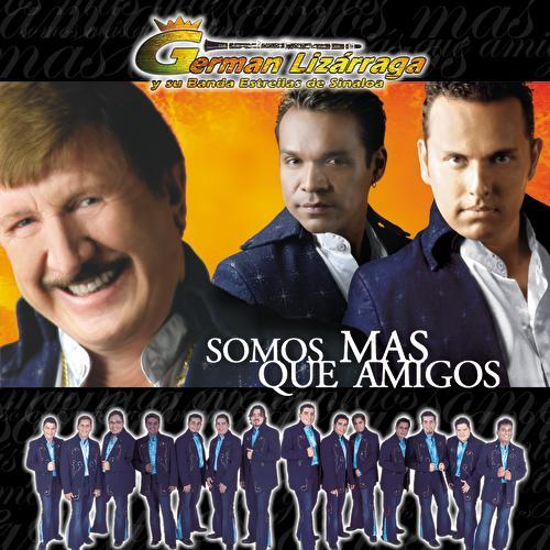 Somos Mas Que Amigos by German Lizarraga Y Su Banda...