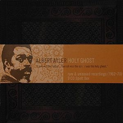 Holy Ghost by Albert Ayler