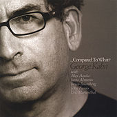 Compared To What? by George Kahn