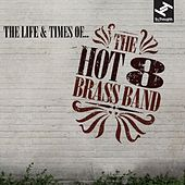 The Life and Time Of... by Hot 8 Brass Band