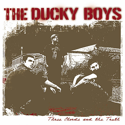 Three Chords And The Truth by Ducky Boys