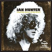 From the Knees of My Heart, The Chrysalis Years (1979-1981) by Ian Hunter