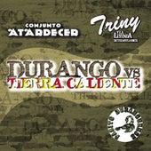 Durango Vs. Tierra Caliente by Triny Y La Leyenda