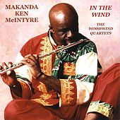 In The Wind: The Woodwind Quartets by Makanda Ken McIntyre