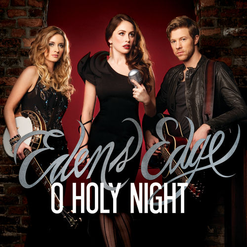 O Holy Night by Edens Edge