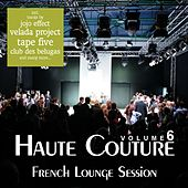 Haute Couture Vol. 6 - French Lounge Session by Various Artists