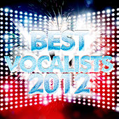 Best Vocalists 2012 by Various Artists