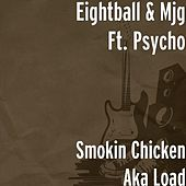 Smokin Chicken Aka Load (feat. Psycho) by 8Ball and MJG