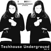 Doppelgänger Pres. Techhouse Underground Vol. 4 by Various Artists
