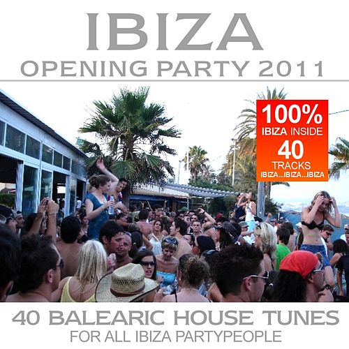 Ibiza Opening Party 2011 by Various Artists