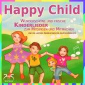 Happy Child - Wunderschöne und frische Kinderlieder zum Mitsingen und ein lustiges Geräuscheraten De by Various Artists