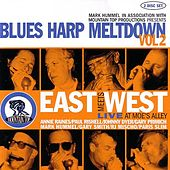 Blues Harp Meltdown Vol.: East Meets West... by Various Artists