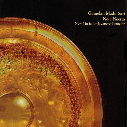New Nectar by Gamelan Madu Sari