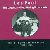 The Legendary Fred Waring Broadcasts: Historic Live Performances (1939-1941) by Les Paul
