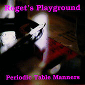 Periodic Table Manners by Roget's Playground