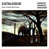 Catalogue: Live in East Germany by The Ganelin Trio