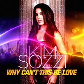 Why Can't This Be Love (Remxies) by Kim Sozzi