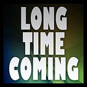 Long Time Coming by Big Hits 2012