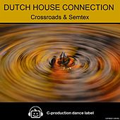 Crossroads / Semtex by Dutch House Connection