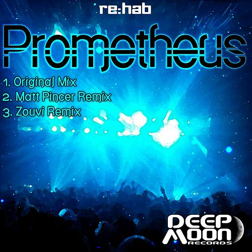 Prometheus by Rehab