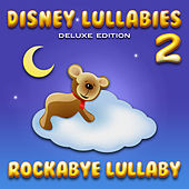 Disney Lullabies (Deluxe Edition 2) by Rockabye Lullaby