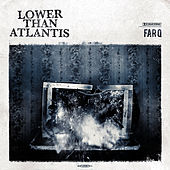 Far Q by Lower Than Atlantis