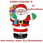 Santa Please '11 (feat. Alli Baranowski) by Slofunkpump
