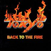 Back to the Fire by Tokyo