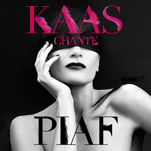 Kaas chante Piaf by Patricia Kaas