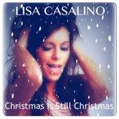 Christmas Is Still Christmas by Lisa Casalino