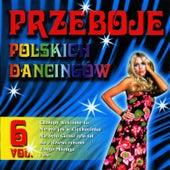 Polish Dance Clubs Hits Vol. 6 by Przeboje Polskich Dancingów