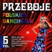 Polish Dance Clubs Hits Vol. 5 by Przeboje Polskich Dancingów