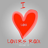 I Love Lovers Rock Vol 10 by Various Artists