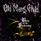 Born of the Flickering by Old Man's Child